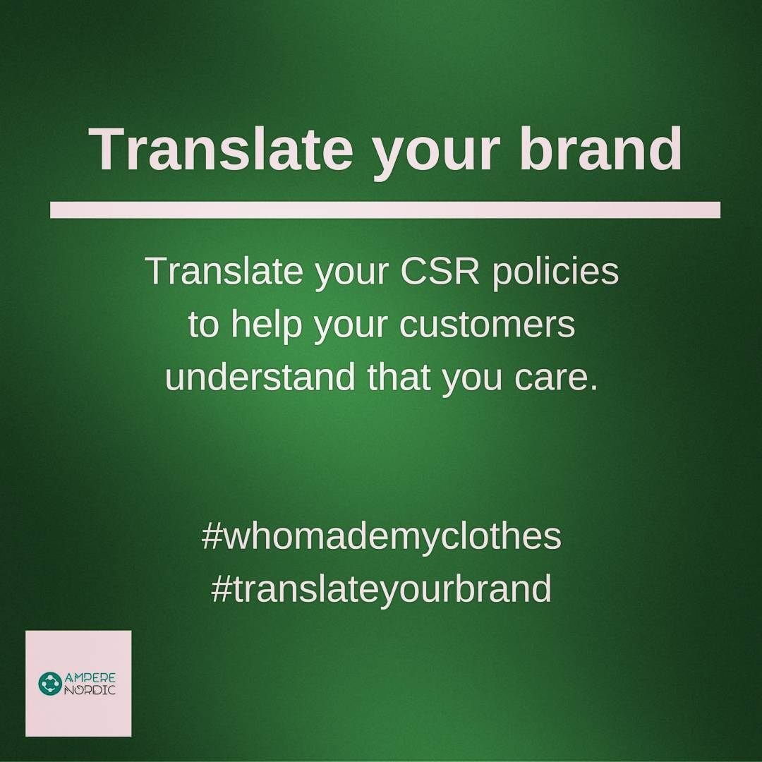 Give your customers the opportunity to fully understand what you do for the people and the planet. Be clear about your committment. Translate your information into local languages to enhance your brand image and take a step forward